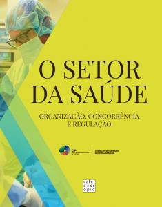 2017. O Setor da Saúde – Organização, Concorrência e Regulação