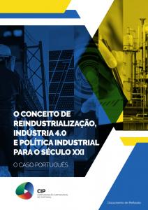 2017. O Conceito de Reindustrialização, Indústria 4.0 e política Industrial para o século XXI – O Caso Português